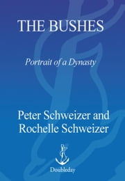 The Bushes ebook by Peter Schweizer,Rochelle Schweizer
