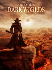 Dark Worlds ebook by Alfred Wallon
