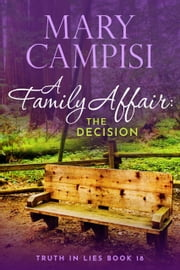 A Family Affair: The Decision - A Small Town Family Saga ebook by Mary Campisi