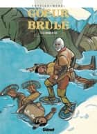 Coeur Brûlé - Tome 05 - Le grand blanc eBook by Patrick Cothias, Michel Méral