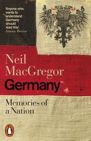 Germany - Memories of a Nation ebook by Dr Neil MacGregor
