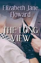 The Long View ebook by Elizabeth Jane Howard