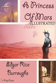 A Princess of Mars - Illustrated ebook by Edgar Rice Burroughs,Murat Ukray