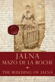 The Building of Jalna ebook by Mazo de la Roche