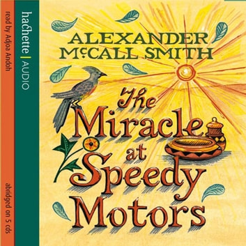 The Miracle At Speedy Motors audiobook by Alexander McCall Smith