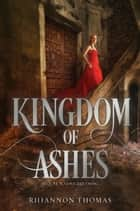 Kingdom of Ashes ebook by Rhiannon Thomas