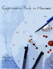 Capricorn Sun in Houses ebook by Michelle Falis