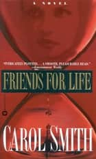 Friends for Life ebook by Carol Smith