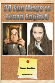 20 Fun Ways to Learn English ebook by Zhanna Hamilton