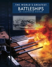 The World's Greatest Battleships - An Illustrated History ebook by David Ross