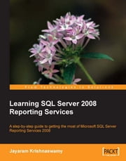 Learning SQL Server 2008 Reporting Services ebook by Jayaram Krishnaswamy