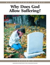 Bible Study Course Lesson 4: Why Does God Allow Suffering? ebook by United Church of God