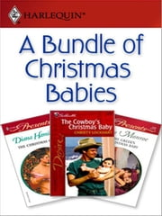 A Bundle of Christmas Babies - The Greek's Christmas Baby\The Christmas Child\The Cowboy's Christmas Baby ebook by Lucy Monroe,Diana Hamilton,Christy Lockhart