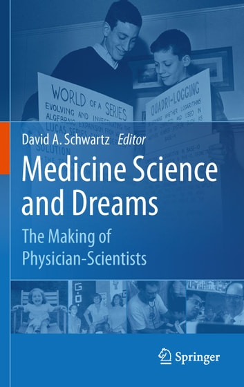 Medicine Science and Dreams - The Making of Physician-Scientists ebook by