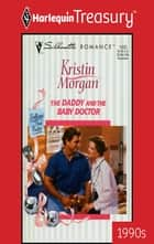 The Daddy And The Baby Doctor ebook by Kristin Morgan