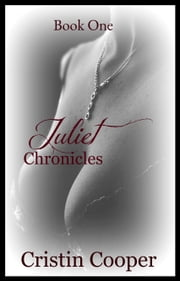Juliet Chronicles Book One ebook by Cristin Cooper