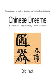 Chinese Dreams - Pound, Brecht, Tel Quel ebook by Eric R. J. Hayot