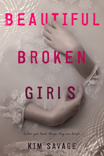 Beautiful Broken Girls ebook by Kim Savage
