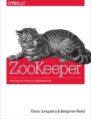 ZooKeeper - Distributed Process Coordination ebook by Flavio Junqueira,Benjamin Reed