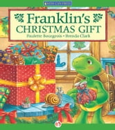 Franklin's Christmas Gift - Read-Aloud Edition ebook by Paulette Bourgeois,Brenda Clark