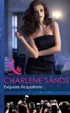 Exquisite Acquisitions (Mills & Boon Modern) (The Highest Bidder, Book 2) ebook by Charlene Sands