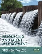 Resourcing and Talent Management ebook by Stephen Taylor