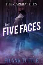 The Five Faces ebook by Frank Tuttle