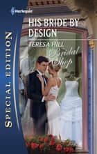 His Bride by Design ebook by Teresa Hill