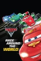 Cars 2: Race Around the World ebook by Susan Amerikaner