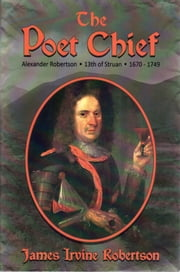 The Poet Chief ebook by James Irvine Robertson