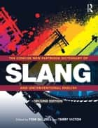 The Concise New Partridge Dictionary of Slang and Unconventional English ebook by Tom Dalzell, Terry Victor