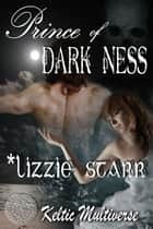 Prince of Dark Ness ebook by *lizzie starr