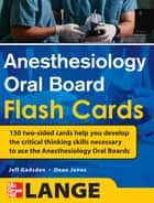 Anesthesiology Oral Board Flash Cards ebook by Jeff Gadsden,Dean Jones