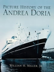 Picture History of the Andrea Doria ebook by William H., Jr. Miller