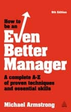 How to be an Even Better Manager ebook by Michael Armstrong