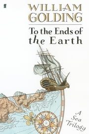 To the Ends of the Earth ebook by William Golding