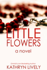 Little Flowers ebook by Kathryn Lively