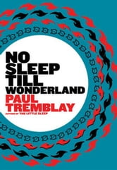 No Sleep till Wonderland - A Novel ebook by Paul Tremblay
