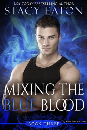 Mixing the Blue Blood ebook by Stacy Eaton