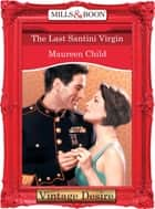 The Last Santini Virgin (Mills & Boon Desire) (Bachelor Battalion, Book 7) ebook by Maureen Child