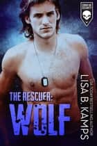 The Rescuer: WOLF - Cover Six Security, #5 ebook by