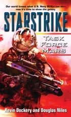 Starstrike: Task Force Mars ebook by Kevin Dockery,Douglas Niles