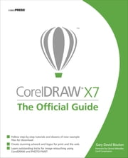 CorelDRAW X7: The Official Guide ebook by Gary David Bouton