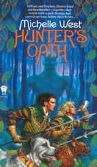 Hunter's Oath ebook by Michelle West