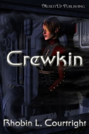 Crewkin ebook by Rhobin L. Courtright