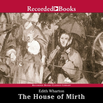 The House of Mirth audiobook by Edith Wharton