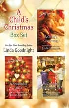 A Child's Christmas - 3 Book Box Set ebook by Linda Goodnight
