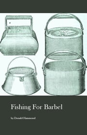 Fishing For Barbel ebook by Donald Hammond