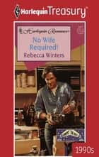 No Wife Required! ebook by Rebecca Winters