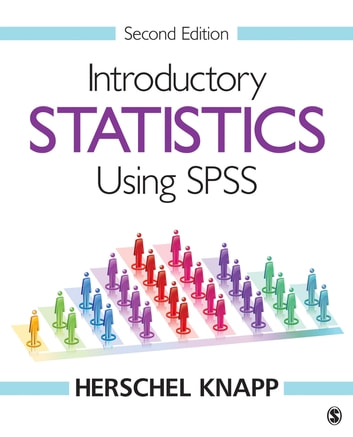 Introductory Statistics Using SPSS ebook by Herschel Knapp